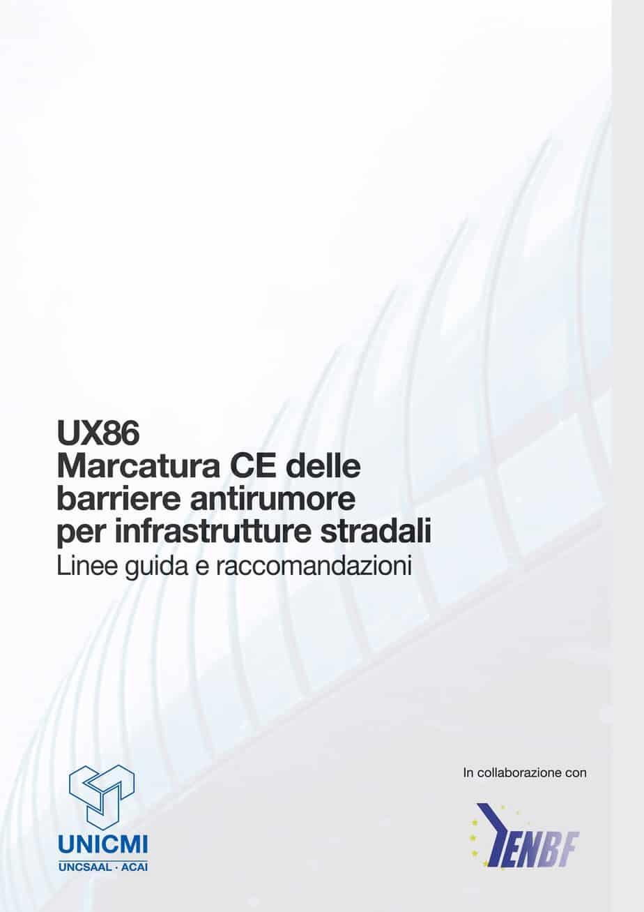 """La linea guida europea e il documento """"UX86 - Marcatura CE per barriere antirumore per applicazioni stradali"""" si propongono di sciogliere i dubbi legati alle tre questioni di fondo: il sistema barriera, il Produttore e le parti coinvolte"""